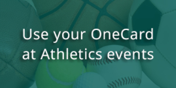 Use your OneCard at athletic events